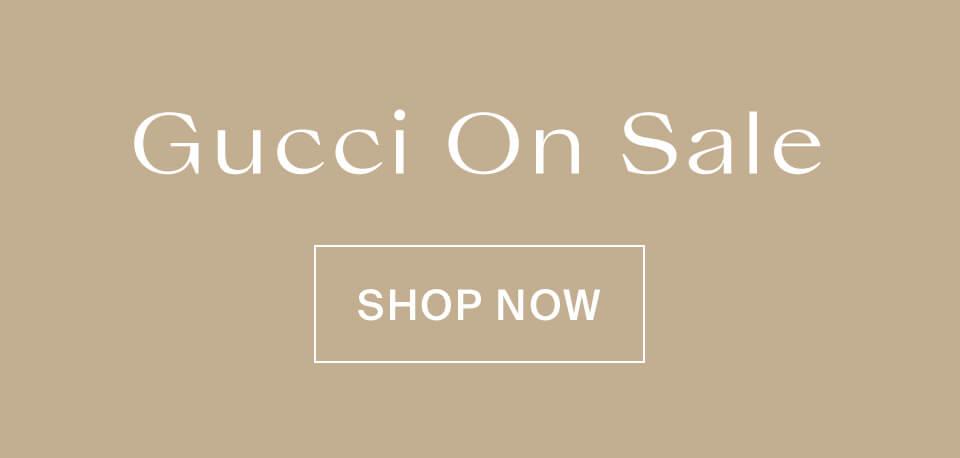Gucci On Sale Shop Now