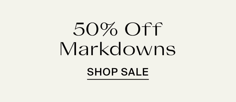 50% Off Women's Markdowns Shop Now